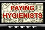 Most Dentists Pay Their Dental Hygienists by the Hour (video)