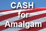 Cash for dental amalgam, now declared safe by FDA