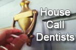 House call dentists