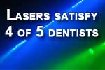 Laser dentists: 4 of 5 like their dental laser