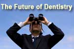 The Future of Dentistry Is Unclear to Many Dentists