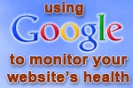 Using Google to monitor the health of your dental website