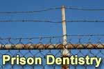 California to reduce number of prison dentists