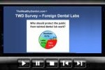 Dental Labs: Foreign Versus Domestic (video)