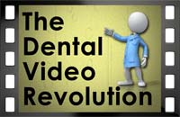 The Dental Video Revolution