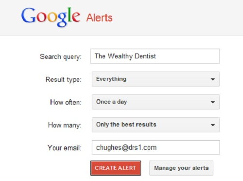 Google Alerts for Your Dental Practice: Email address and create alert
