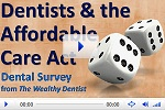 Dentists Speak Out on The Affordable Care Act