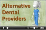 Alternative providers and dentists: dental survey video