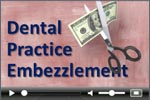 Dental practice embezzlement dentist survey video