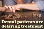 Dental Management Survey Results: Dental Patients Are Delaying Treatment